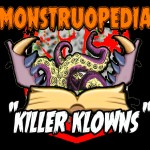 "Monstruopedia: ""Killer Klowns"""
