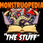 "Monstruopedia: ""The Stuff"""