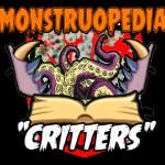 "Monstruopedia: ""Critters""."