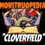 """Monstruopedia: """"Cloverfield"""""""