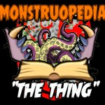 """Monstruopedia: """"The Thing""""."""
