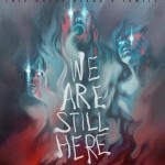 """We Are Still Here"": Worth the hype, and Worth the buy!"