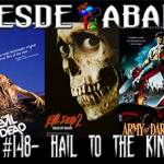 "D.A. 148- Hail To The King! (Especial de ""The Evil Dead"")"