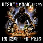 """Desde Abajo Presenta: Reto Kosnar II… Reto Kosnar S02E01- """"Intruder"""""""
