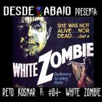 Reto Kosnar S02E04- White Zombie