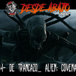 D.A. 194- De Trancazo… Alien: Covenant