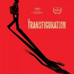 """The Transfiguration"": Available on VOD on 08/08/17"