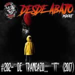 D.A. 202- De Trancazo… IT (2017)