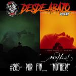 D.A. 205- Por Fin… Mother!