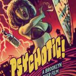 PSYCHOTIC! A Brooklyn Slasher: now on VOD