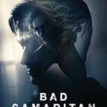 «Bad Samaritan»: No hay buena acción que no salga castigada.