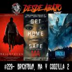 D.A. 229- Brightburn, Ma y Godzilla 2!