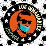 De invitado: Los Inmamables #212: Má me mi mo mu y Coronavirus Fase 2