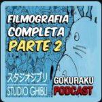 D.A. 247- Los Filmes de el estudio Ghibli 2da Parte (Crossover con Gokuraku Podcast)